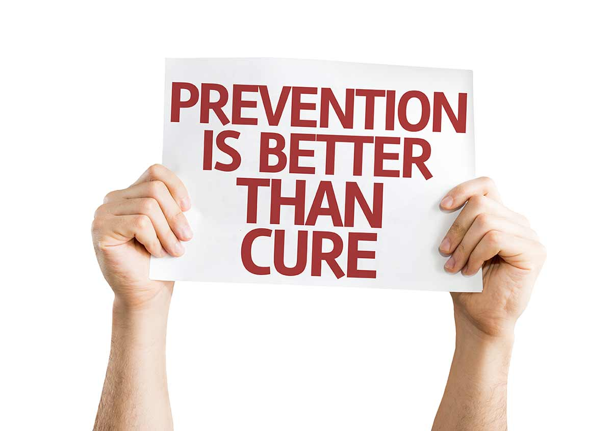 Prevention Cheaper than cure